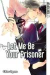 Let Me Be Your Prisoner