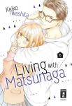 Living with Matsunaga Band 6
