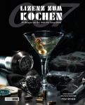 Lizenz zum Kochen – 50 Rezepte aus der Welt von James Bond