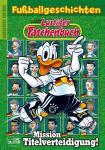 Disney: Lustiges Taschenbuch Fußballgeschichten - Mission Titelverteidigung!