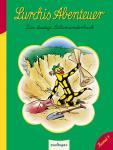 Lurchis Abenteuer - das lustige Salamanderbuch Band 7