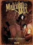 Malcolm Max 1: Body Snatchers