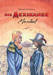 Die Mexikaner 3: Mexiko!