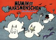 Mumins Mumin und die Marsmenschen