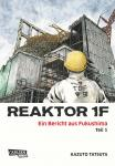 Reaktor 1F - Ein Bericht aus Fukushima