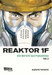 Reaktor 1F - Ein Bericht aus Fukushima Band 2