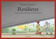 Resilienz - Wie man Krisen übersteht und daran wächst