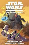 Star Wars - The Clone Wars 15: Verteidiger des verlorenen Tempels