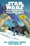 Star Wars - The Clone Wars 7: Die tödlichen Hände von Shon-Ju