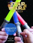 Das Star Wars Kochbuch: Eisschwerter - 30 eiskalte Rezepte für heiße Tage