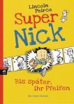 Super Nick - Bis später, ihr Pfeifen