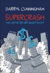 Supercrash - Das Zeitalter der Selbstsucht