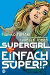 Supergirl: Einfach super!?