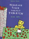 Trauriger Tiger toastet Tomaten (kleine Ausgabe)