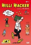 Willi Wacker: Das Leben ist hart ... hicks!
