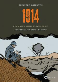 1914 -  Ein Maler zieht in den Krieg