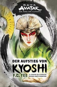 Avatar: Der Herr der Elemente (Roman) Der Aufstieg von Kyoshi