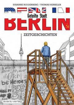 Berlin - Geteilte Stadt: Zeitgeschichten