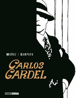 Carlos Gardel - Die Stimme Argentiniens