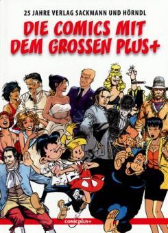 Comics mit dem großen Plus+ - 25 Jahre Verlag Sackmann und Hörndl
