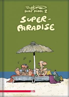 Dicke Dödel 2: Super-Paradise (Jubiläumsausgabe)