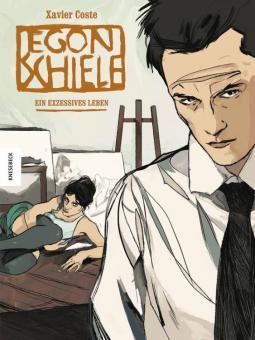Egon Schiele - Ein exzessives Leben