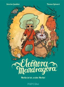 Eleonora Mandragora 1: Merlin ist tot, es lebe Merlin!