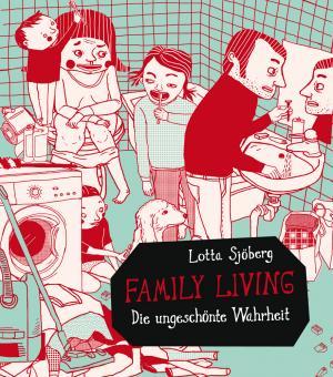 Family Living - Die ungeschminkte Wahrheit