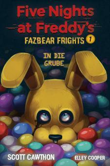 Five Nights at Freddy's: Fazbear Frights 1 - In die Grube (Roman)