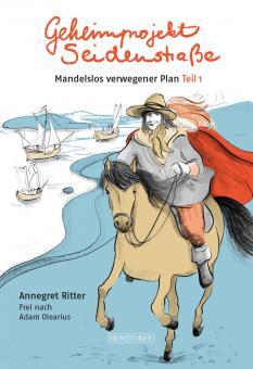 Geheimprojekt Seidenstraße Mandelslos verwegener Plan, Teil 1