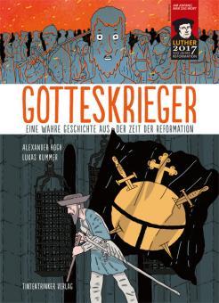 Gotteskrieger - Eine wahre Geschichte aus der Zeit der Reformation