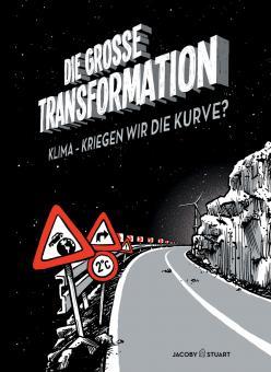 große Transformation: Klima - Kriegen wir die Kurve?