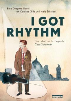 I Got Rhythm - Das Leben der Jazzlegende Coco Schumann