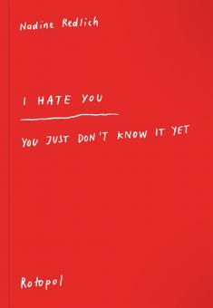 I Hate You – You Just Don't Know It Yet