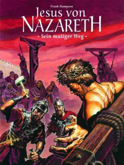Jesus von Nazareth - Sein mutiger Weg