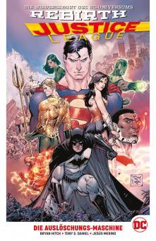 Justice League (Rebirth) Paperback 1: Die Auslöschungs-Maschine