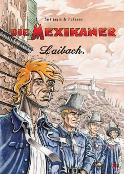 Mexikaner 2: Laibach