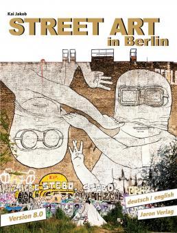 Street Art in Berlin Version 8.0