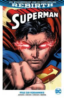 Superman (Rebirth) Paperback 1: Pfad zur Verdammnis