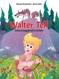 Walter Tell 1: Geburstagskind in Gefahr
