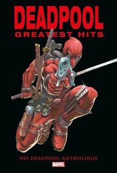 Deadpool: Greatest Hits - Die Deadpool-Anthologie