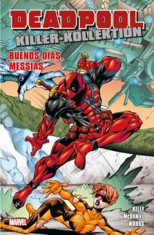 Deadpool Killer-Kollektion 7: Buenos Dias, Messias (Softcover)