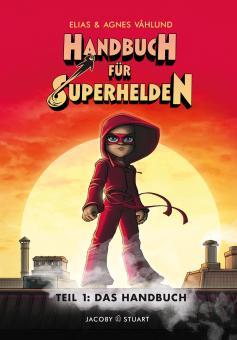 Handbuch für Superhelden 1: Das Handbuch