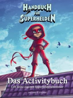Handbuch für Superhelden Das Activitybuch