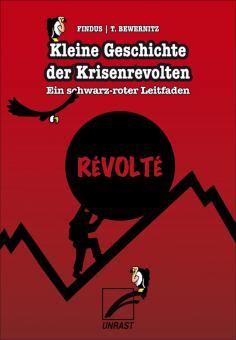 Kleine Geschichte der Krisenrevolten