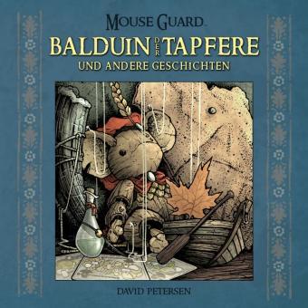 Mouse Guard Balduin der Tapfere und andere Geschichten