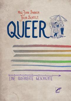 Queer - Eine illustrierte Geschichte