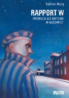 Rapport W – Freiwillig als Häftling in Auschwitz