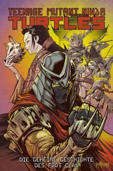 Teenage Mutant Ninja Turtles 9: Die geheime Geschichte des Foot Clan